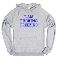 I Am Fucking Freezing Blue Art Id10191705-Heather Grey Hoodie