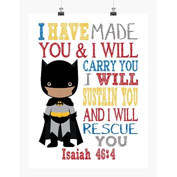 African American Batman Superhero Christian Nursery Decor Print, I Have Made You and I Will Rescue You - Isaiah 46:4