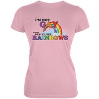 I'm Not Gay I Just Really Like Rainbows Pink Juniors Soft T-Shirt