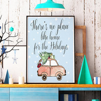 Christmas quote print - Christmas wall art - Holiday wall decor - Mantel decor - No place like home sign - Home for the holidays print
