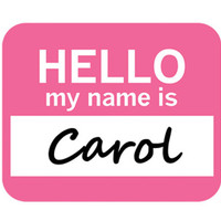 Carol Hello My Name Is Mouse Pad