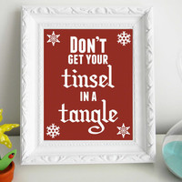 """Christmas """"Don't Get Your Tinsel in a Tangle"""" Art Print 8 x 10"""