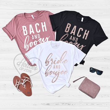 Bach and Boujee Bad and Boozy Bachelorette Party Shirts