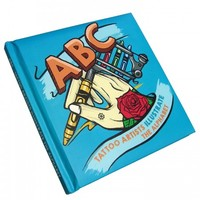 """""""ABC - TATTOO ARTISTS ILLUSTRATE THE ALPHABET"""" BY OUT OF STEP BOOKS"""
