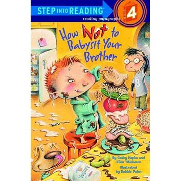 How Not to Babysit Your Brother (Step into Reading. Step 4)