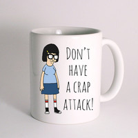 Tina Belcher Don't have a crap attack for Mug Design