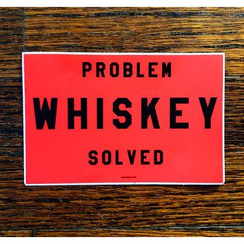 Problem Whiskey Solved - All weather vinyl sticker