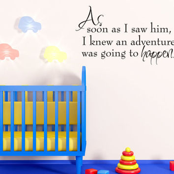 Art Wall Decal Wall Stickers Vinyl Decal Quote - As soon as I saw him I knew an adventure - Baby Nursery