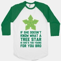 If She Doesn't Know What A Tree Star Is She's Too Young For You