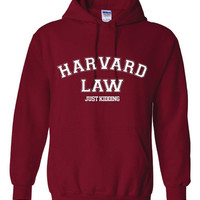 Harvard Law Just Kidding Funny Printed Grey Hoodie Unisex & Youth Sizes Fantastic Funny Hoodie Harvard Law School