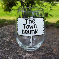 The Town Drunk hand painted stemless wine glass