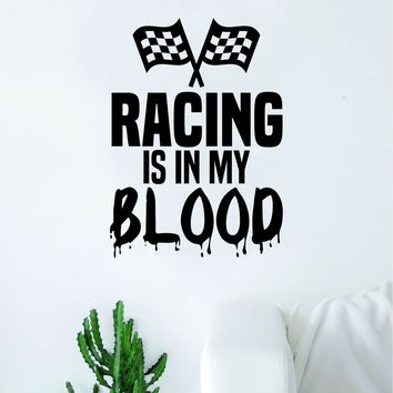 Racing Is In My Blood Wall Decal Decor Art Sticker Vinyl Room Bedroom Home Teen Inspirational Sports Kids Checker Flag Race Car