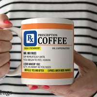 Prescription Coffee Mugs, Funny Mugs, Funny Gifts, Personalized Mug, Custom Mugs, Unique Coffee Mugs, Humor Gifts, Personalized Gifts (u11)