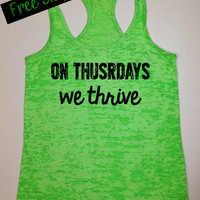 On Thursdays We Thrive... Funny Fitness Workout Tank... Neon Green Burnout Racerback Tank Top...Funny Little Workout Collection.