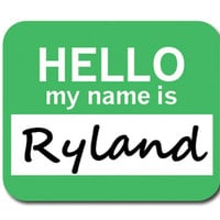 Ryland Hello My Name Is Mouse Pad