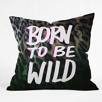 Leah Flores Born To Be Wild Throw Pillow