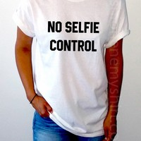 No Selfie Control - Unisex T-shirt for Women - shpfy