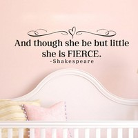 And though she be but little she is fierce Shakespeare Vinyl Decal