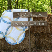 """Rustic Wooden Wedding Sign - """"For As Long As We Both Shall Live"""""""
