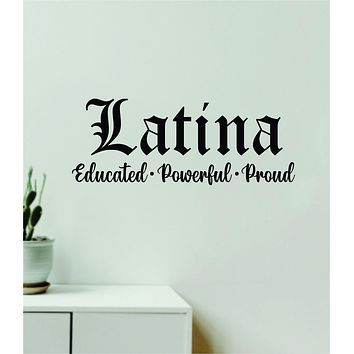 Latina Educated Powerful Proud Quote Wall Decal Sticker Vinyl Art Decor Bedroom Room Girls Inspirational Mexico Mexican Spanish Empowerment Women