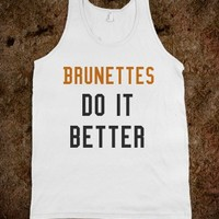 brunettes do it better - Art design