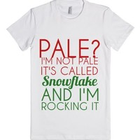 Pale? I'm Not Pale It's Called Snowflake And I'm Rocking