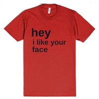 Hey I Like Your Face-Unisex Red T-Shirt