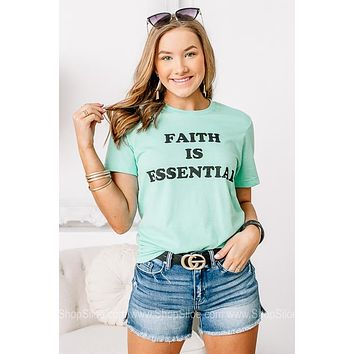 Faith Is Essential Graphic Tee