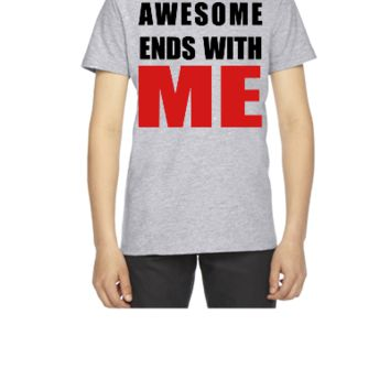 Awesome ends with ME - Youth T-shirt
