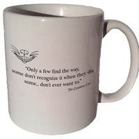"""Cheshire Cat Alice in Wonderland """"Only a few find the way"""" quote 11 oz coffee tea mug"""