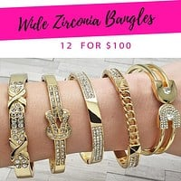 12 Wide Zirconia Bangles ($8.33 each) for $100