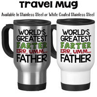 World's Greatest Farter, World's Greatest Father, Funny Mug Gift, Father's Day, Gag Gift, Father Gift, 14oz Stainless Steel Travel Mug