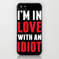 Idiot iPhone & iPod Case by LookHUMAN