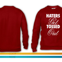Haters Get Tossed Outd crewneck sweatshirt