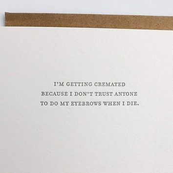 """""""I'm Getting Cremated"""" Card"""