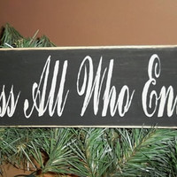 Bless All Who Enter Primitive Sign, Rustic Country Sign, Home Decor