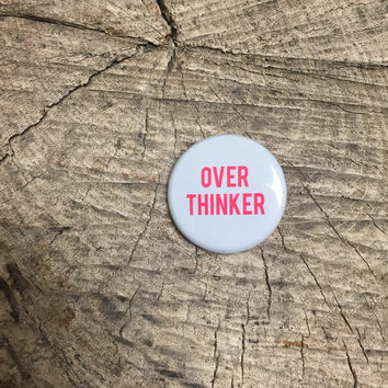Over Thinker Pin