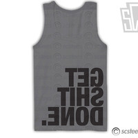 Get Shit Done Tank Top x Singlet - Unisex - All Sizes Available