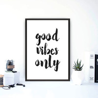 Good vibes only,Printable poster,Motivationa poster,Inspirational quote,Quote wall art,Home decor,Room decor,Wall decor,Wall hanging