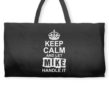Keep Calm And Let Mike Handle It Weekender Totes