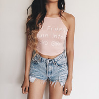 SIMPLE - On Friday Turn Into Bad Girl Letter Print Women Summer Sexy Crop Tank Top a10108