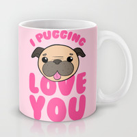 I Pugging Love You Mug by LookHUMAN