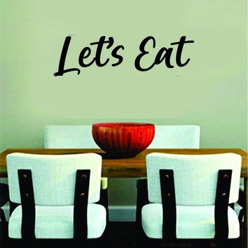 Let's Eat Wall Decal Sticker Bedroom Room Art Vinyl Home Decor Teen Food Kitchen Family Funny