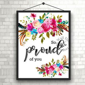 So proud of you | Graduation | Art Print | Home decor print | Inspiration Printable | Typography | Motivation Quote