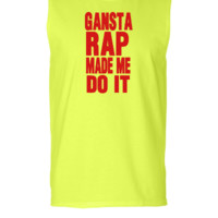 GANSTA RAP MADE ME DO IT