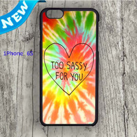 Dream colorful Too Sassy For You Cover Design iPhone 6S Case