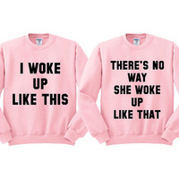 Pink Crewneck Best Friend I Woke Up Like This No Way Sweatshirt Sweater Jumper Pullover