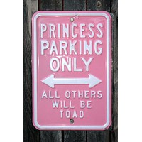 FUNNY PARKING SIGN POSTER Princess Parking Only RARE HOT NEW 24x36-YW9