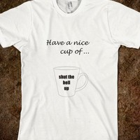Have a Cup of Shut Up