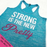 Strong is the New Pretty  Womens Tank Top Burnout Razor back  fitness gym workout  S - 2XL FREE SHIPPING